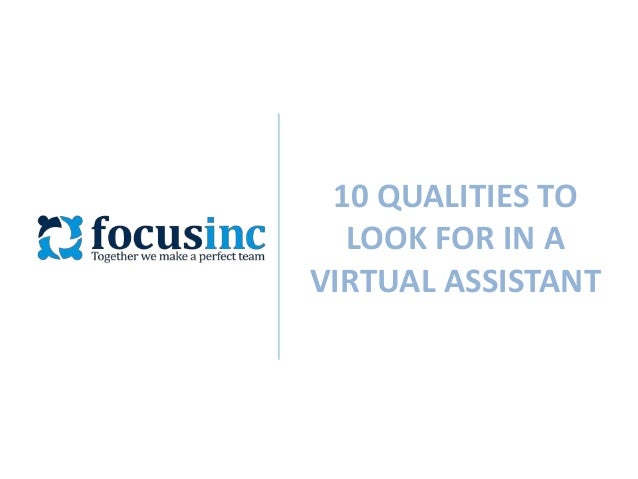 10 Qualities to Look for in a Virtual Assistant