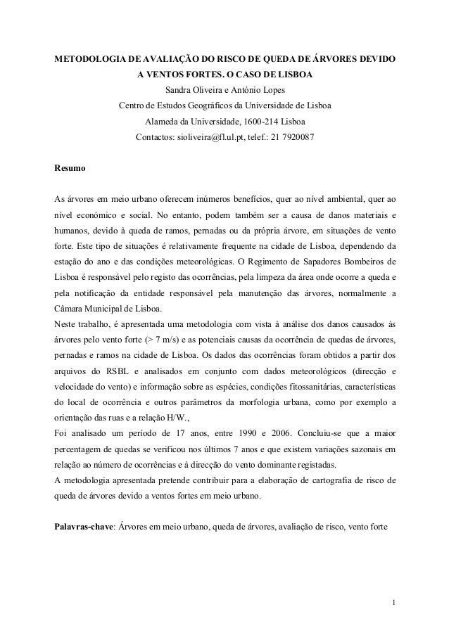 1 METODOLOGIA DE AVALIAÇÃO DO RISCO DE QUEDA DE ÁRVORES DEVIDO A VE TOS FORTES. O CASO DE LISBOA Sandra Oliveira e António...