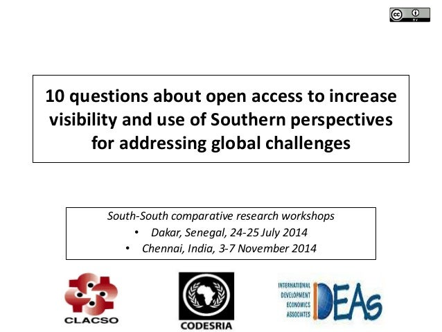 10 questions about open access to increase visibility and use of Southern perspectives for addressing global challenges So...