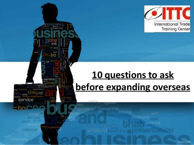 10 questions to askbefore expanding overseas