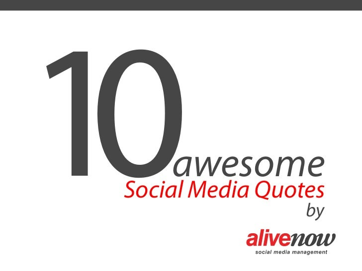 10   awesome Social Media Quotes                  by