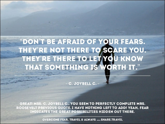Don T Be Afraid Of Your