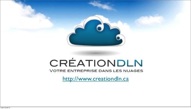 http://www.creationdln.ca mardi 13 août 13