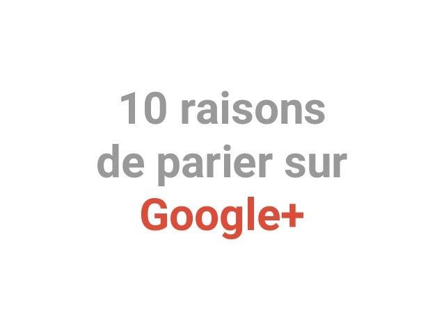10 raisons de parier sur Google+