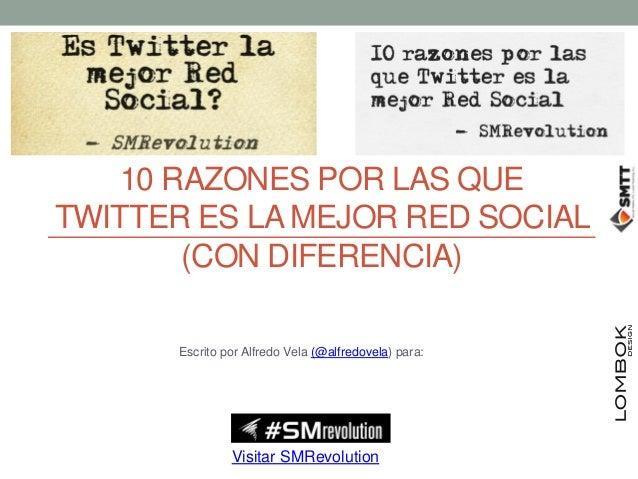 10 razones por las que Twitter es la mejor Red Social