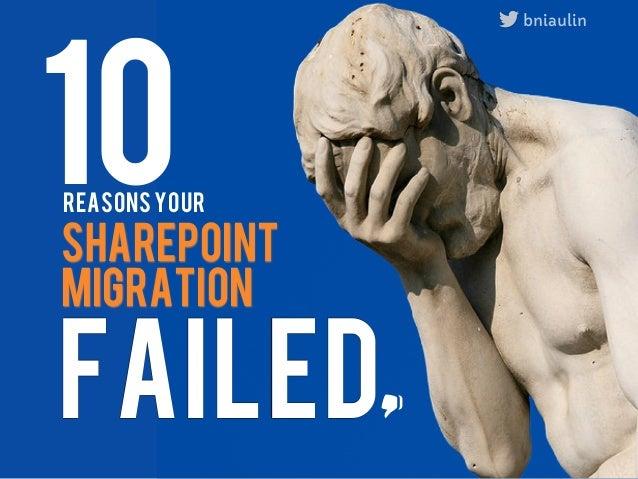 10                    bniaulinREASONS yoursharepointmigrationFAILED         