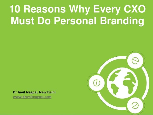 10 Reasons Why Every CXO Must DO Personal Branding
