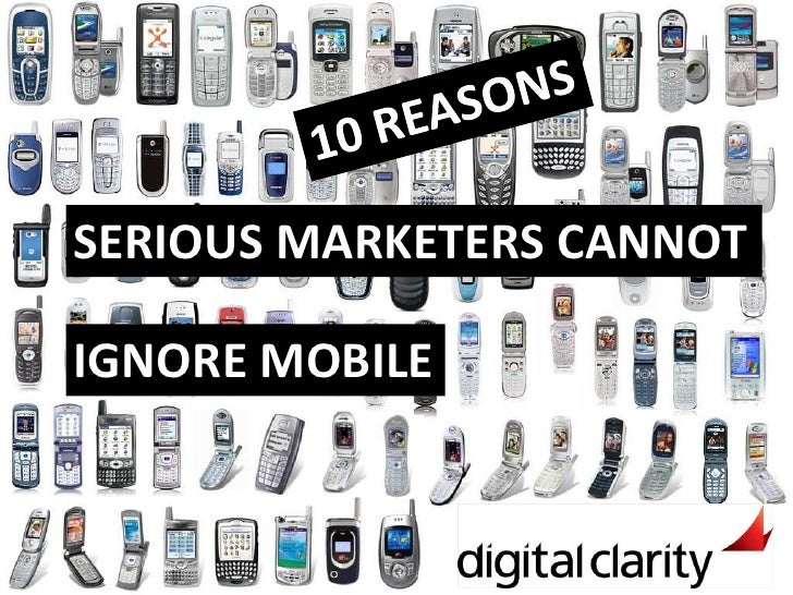 10 REASONS<br />SERIOUS MARKETERS CANNOT<br />IGNORE MOBILE<br />