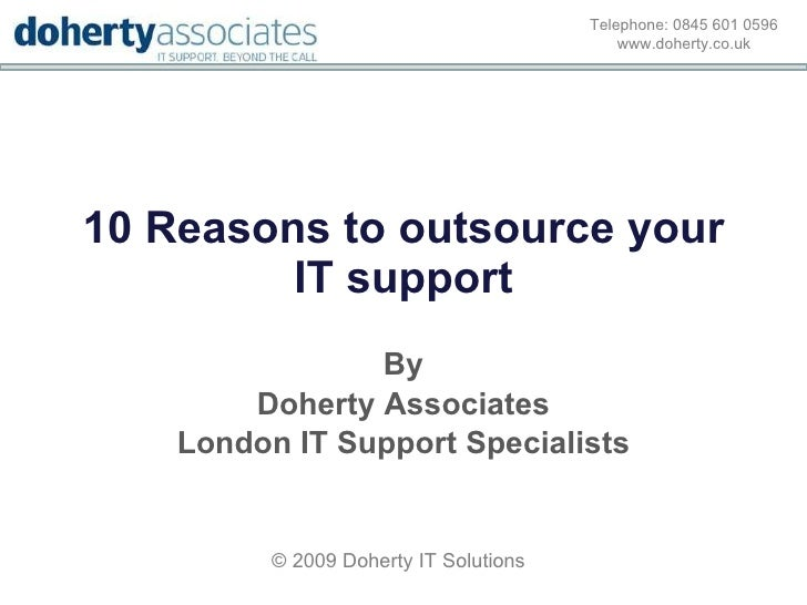 10 Reasons to outsource your IT support By Doherty Associates London IT Support Specialists