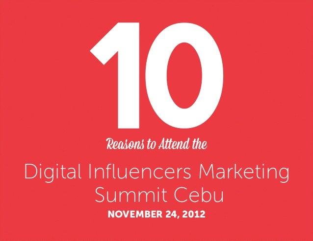 Digital Influencers Marketing         Summit Cebu        NOVEMBER 24, 2012