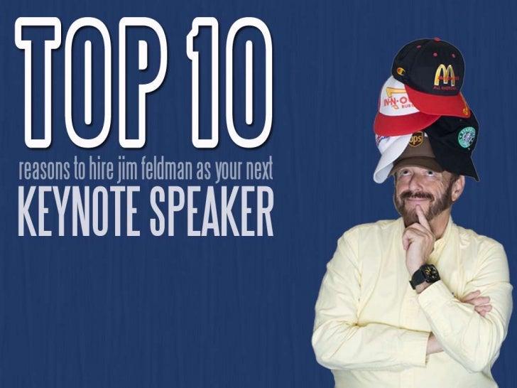 TOP 10 Reasons to Hire Keynote Speaker Jim Feldman