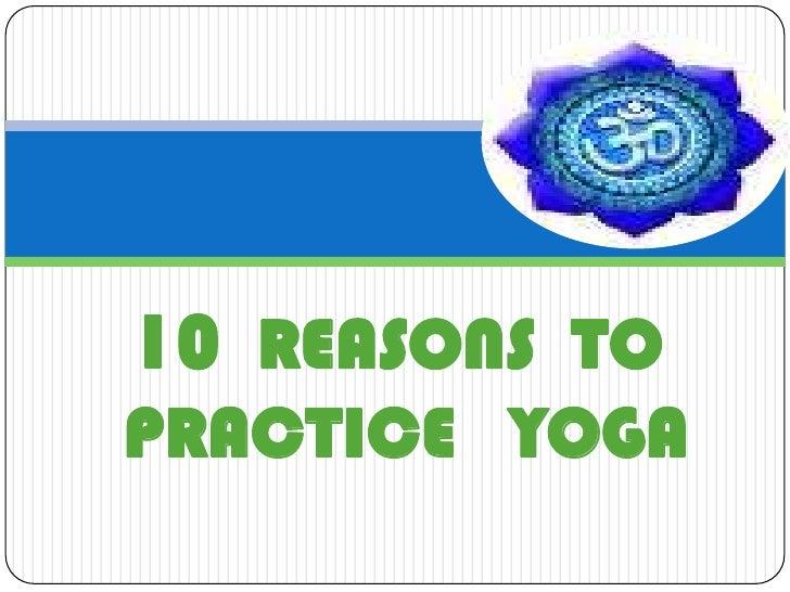 10 Reasons To Practice Yoga