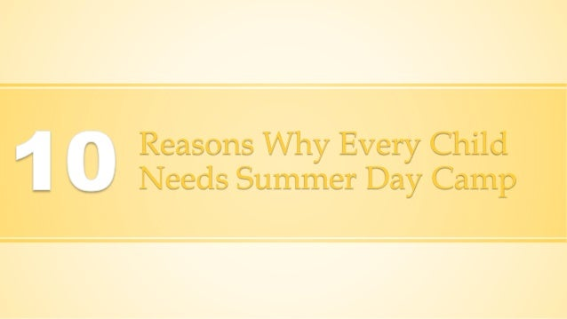 10 Reasons Why Every Child Needs Summer Day Camp