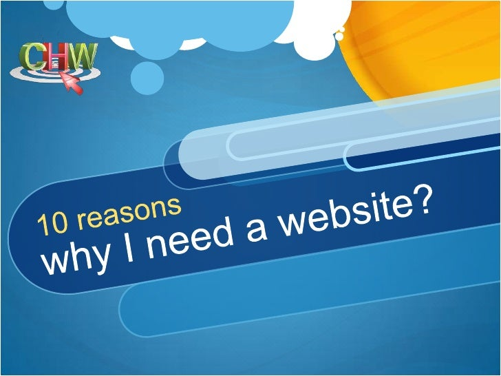 10 reasons why I need a website?<br />
