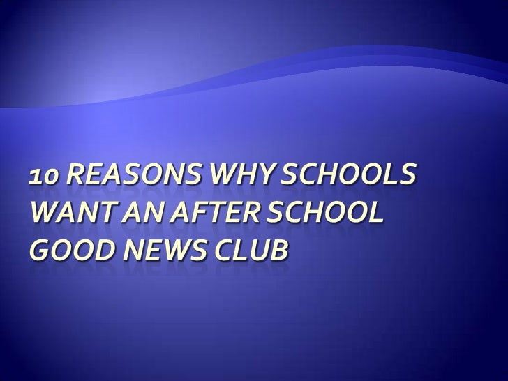 10 Reasons Why Schools Want An after school   Good News Club<br />