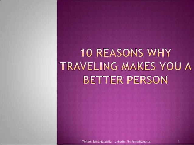10 Reasons Why Traveling Makes You A BetterPerson