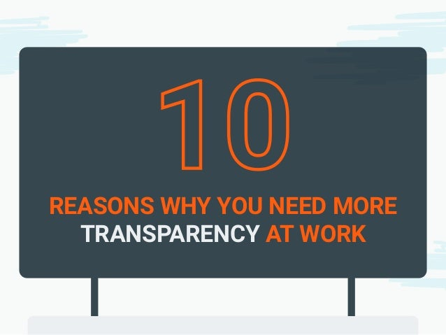 10 reasons why you need more transparency at work - Good reasons need redecorate ...
