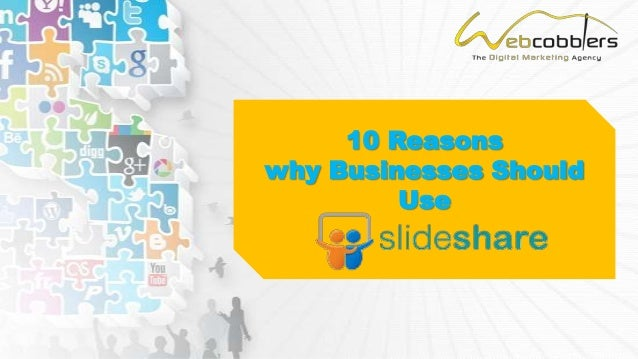 10 reason why businesses should use slide share
