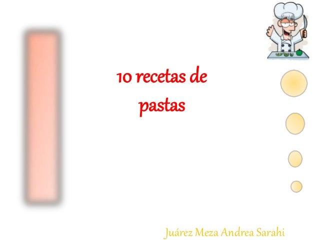 Juárez Meza Andrea Sarahi 10 recetas de pastas