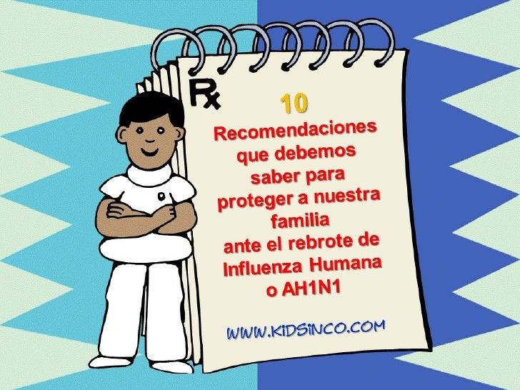 10 Recomendaciones para el Rebrote de la Influenza Humana o AH1N1