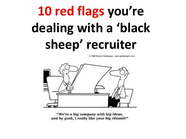 10 red flags you're dealing with a 'black sheep' recruiter