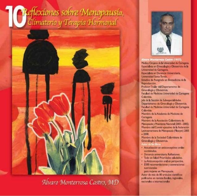 1 PRESENTACIÓN Las diez reflexiones plasmadas en esta obra están dirigidas a médicos que cuidan de la salud de mujeres, qu...