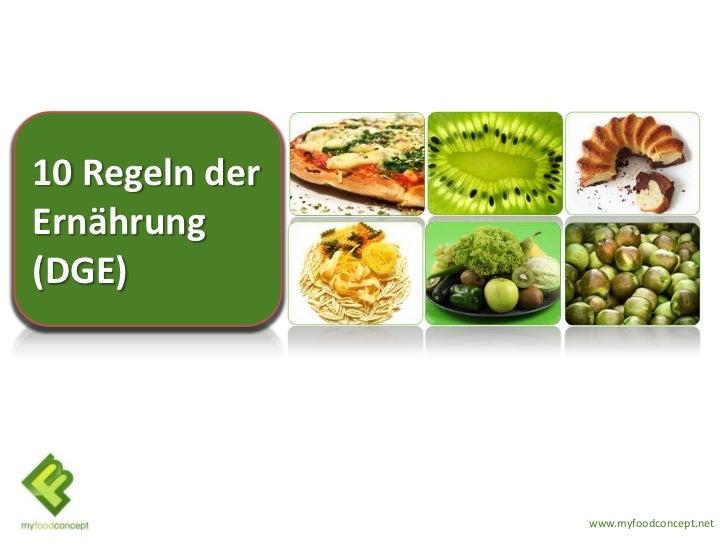 10 Regeln derErnährung(DGE)                www.myfoodconcept.net