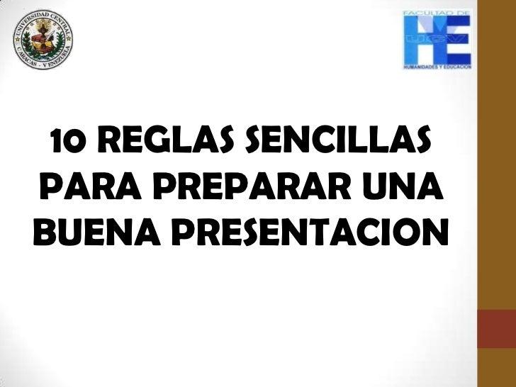 10 REGLAS SENCILLAS <br />PARA PREPARAR UNA<br />BUENA PRESENTACION<br />