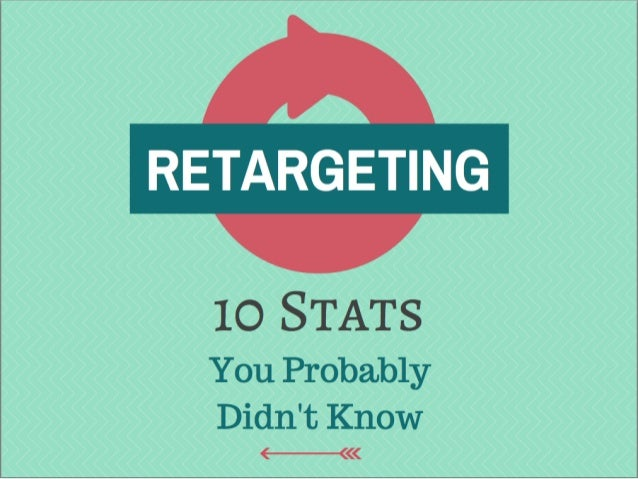 10 Retargeting Stats you Probably Didn't Know