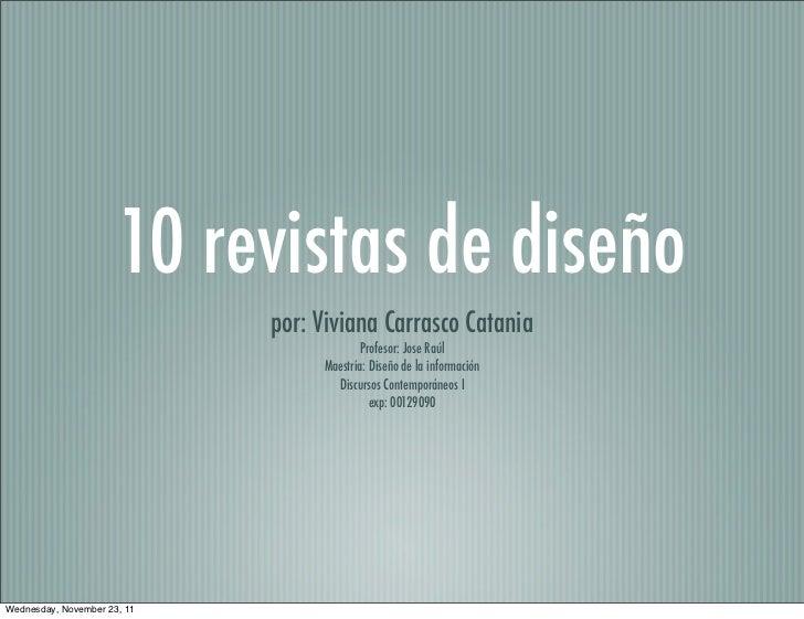 10 revistas de diseño                             por: Viviana Carrasco Catania                                         Pr...