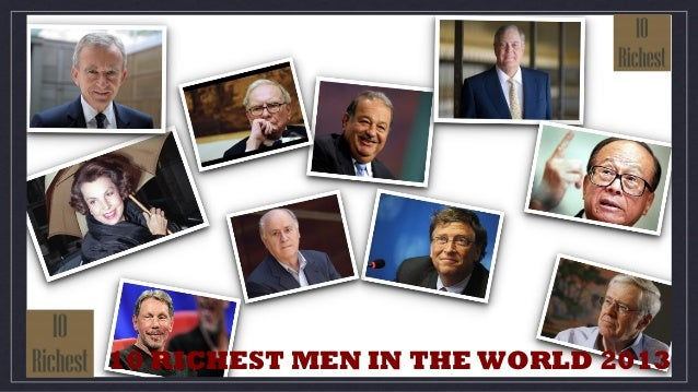 10 RICHEST MEN IN THE WORLD 2013