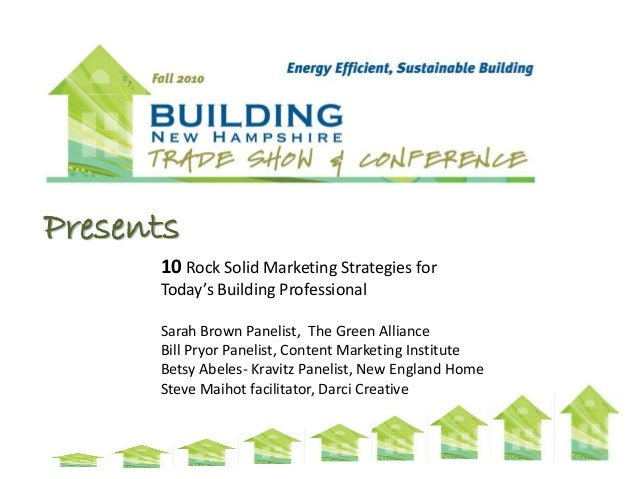 Presents 10 Rock Solid Marketing Strategies for Today's Building Professional Sarah Brown Panelist, The Green Alliance Bil...