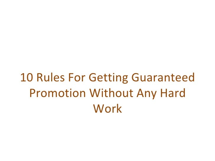 10 Rules For Getting Guaranteed Promotion Without Any Hard Work