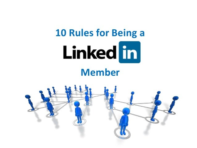 10 rules for being a linkedin member
