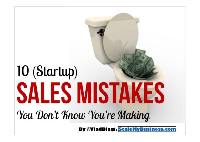 10 Sales Mistakes You Don't Know You are Making