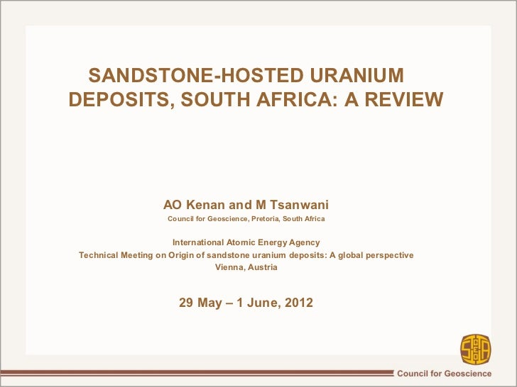 SANDSTONE-HOSTED URANIUMDEPOSITS, SOUTH AFRICA: A REVIEW                   AO Kenan and M Tsanwani                     Cou...