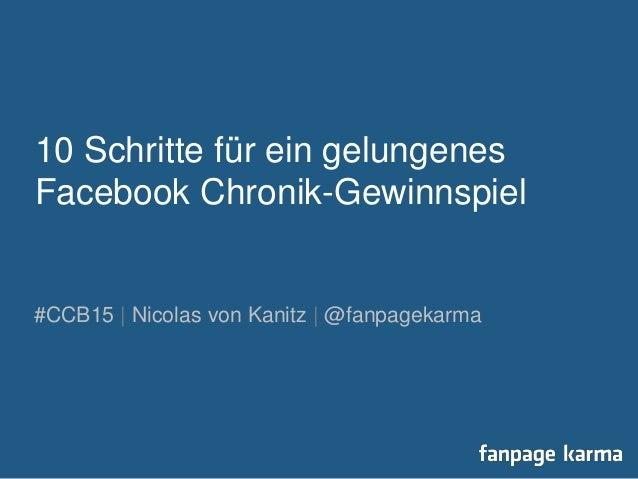 10 Schritte für ein gelungenes Facebook Chronik-Gewinnspiel #CCB15 | Nicolas von Kanitz | @fanpagekarma