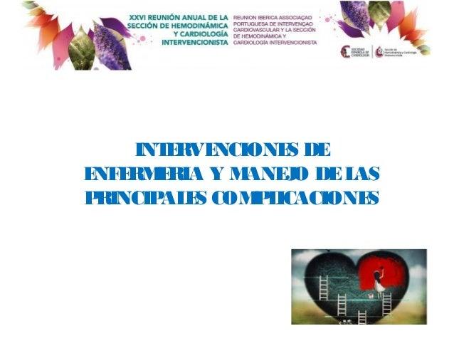  LasprincipalesComplicacionesy EA  Signosy Síntomas.  ActividadesdeEnfermería. INTERVENCIONES DE ENFERMERIA Y MANEJO DE...