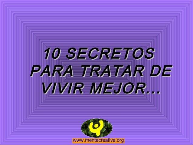 10 SECRETOSPARA TRATAR DE VIVIR MEJOR...