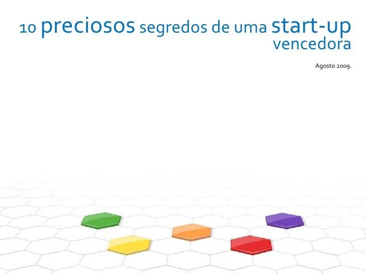 10  preciosos  segredos de uma  start-up  vencedora Agosto 2009.