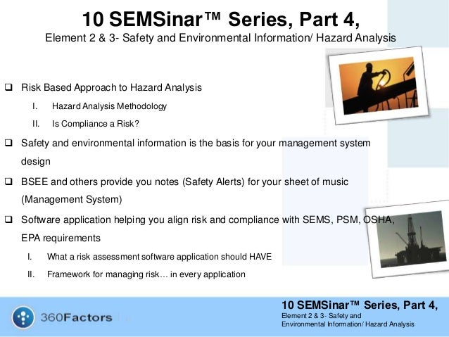 10 SEMSinar™ Series, Part 4,Element 2 & 3- Safety andEnvironmental Information/ Hazard Analysis10 SEMSinar™ Series, Part 4...