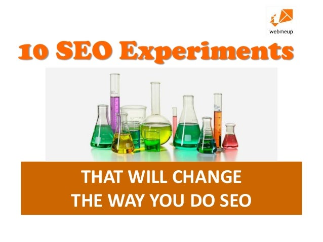 10 SEO Experiments  THAT WILL CHANGE THE WAY YOU DO SEO