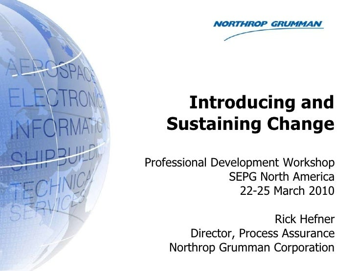 Introducing and Sustaining Change<br />Professional Development Workshop<br />SEPG North America<br />22-25 March 2010<br ...