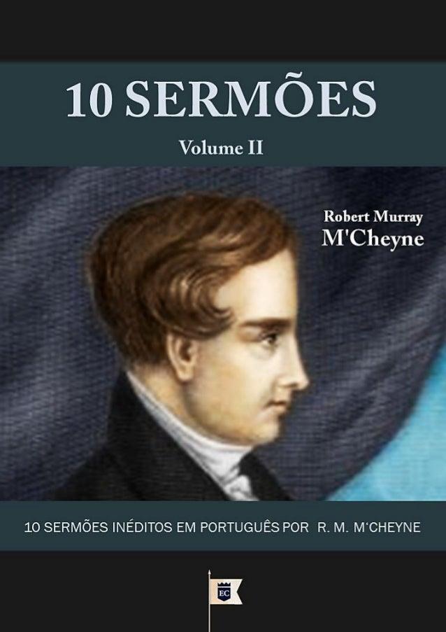 10 Sermões  Por Robert Murray M'Cheyne  VOLUME 2  Facebook.com/oEstandarteDeCristo