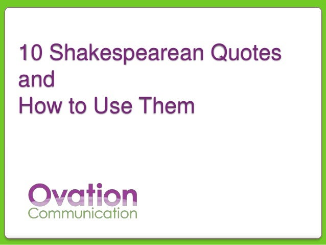 10 Shakespearean quotes and how to use them when presenting