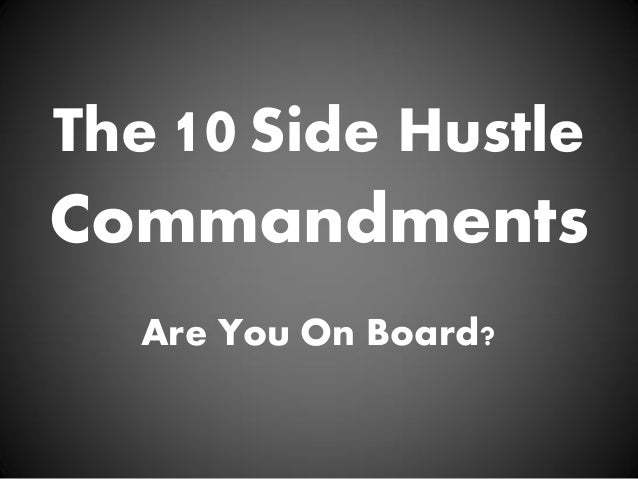 The 10 Side Hustle  Commandments Are You On Board?
