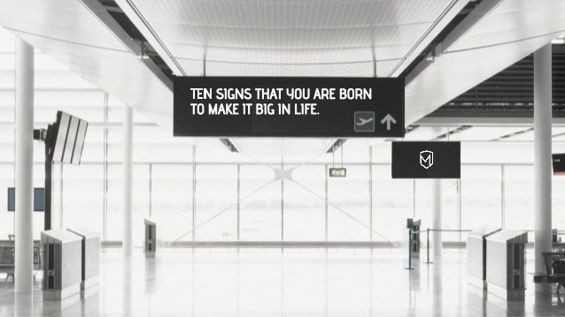 10 Signs That You Are Born To Make It BIG In Life