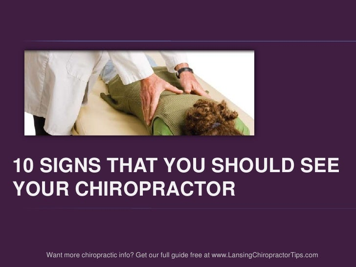 10 signs that you should see <br />your chiropractor <br />Want more chiropractic info? Get our full guide free at www.La...