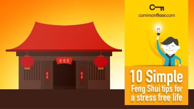 10 simple feng shui tips to follow for a stress free life