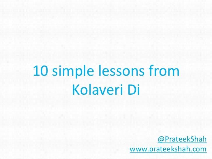 10 Simple Lessons from Kolaveri Di